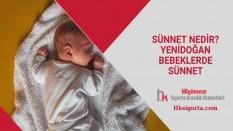 Sünnet Nedir? Yeni Doğan Bebeklerde Sünnet